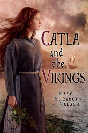 Catla and the Vikings  by  Mary Elizabeth Nelson