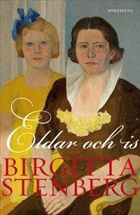 Eldar och is  by  Birgitta Stenberg