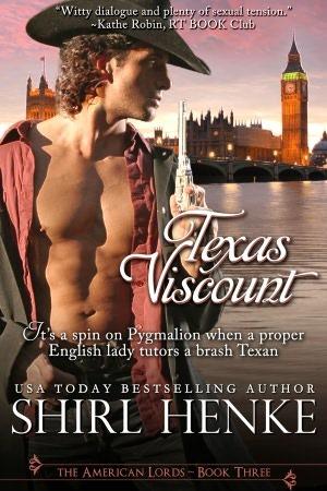 Texas Viscount (American Lords Trilogy, #3) Shirl Henke