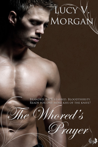 The Whoreds Prayer (Whored, #2) Lucy V. Morgan