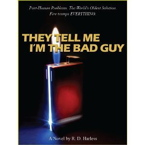They Tell Me Im The Bad Guy R.D. Harless