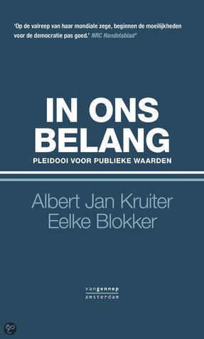 In ons belang. Pleidooi voor publieke waarden  by  Albert Jan Kruiter