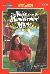 The Voice from the Mendelsohns Maple  by  Mary C. Ryan