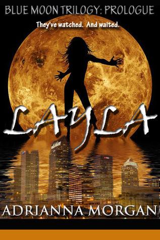 Layla (Blue Moon Trilogy, #0.5) Adrianna Morgan