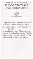Fuoco centrale: e altre poesie per il teatro  by  Mariangela Gualtieri