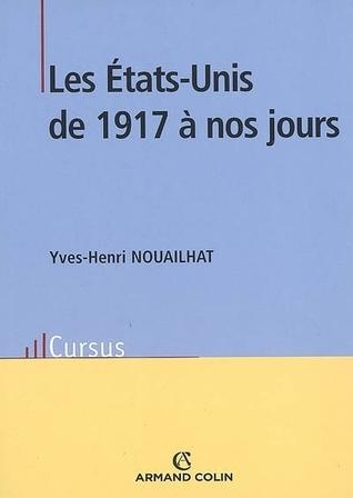 Les États Unis De 1917 À Nos Jours  by  Yves-Henri Nouailhat