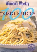 100 Pasta Sauces (Australian Womens Weekly) The Australian Womens Weekly