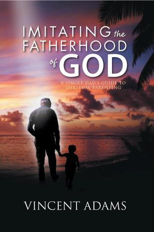 Imitating The Fatherhood of God (ebook) Vincent Adams