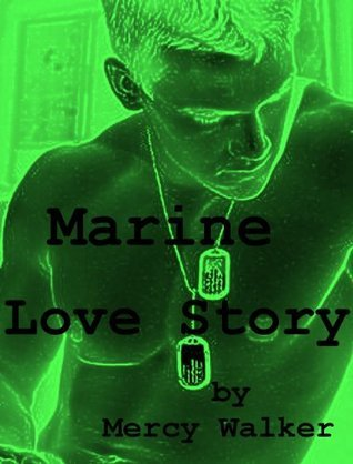 Marine Love Story  by  Mercy Walker