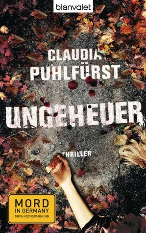 Ungeheuer (Lara Birkenfeld, #1)  by  Claudia Puhlfürst