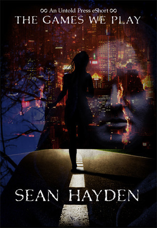 The Games We Play  by  Sean Hayden