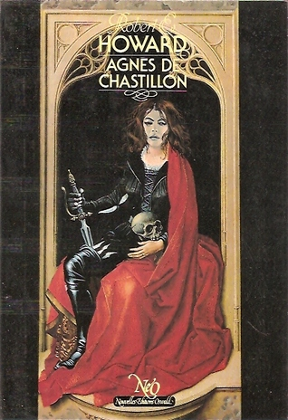 Agnès de Chastillon  by  Robert E. Howard