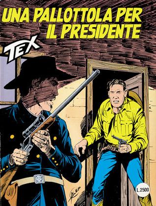 Tex n. 394: Una pallottola per il Presidente Claudio Nizzi