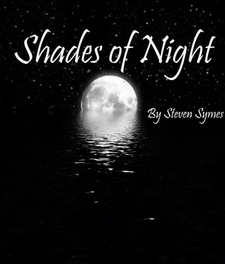 Shades of Night: The First Three Steven Symes