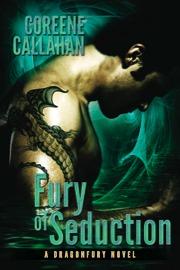 Fury of Seduction (Dragonfury, #3) Coreene Callahan