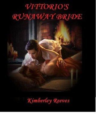 Vittorios Runaway Bride (Vittorio Series #2)  by  Kimberley Reeves