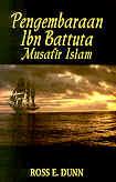 Pengembaraan Ibn Battutah Musafir Islam  by  Ross E.Dunn