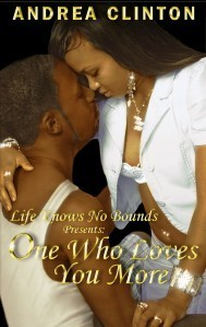Life Knows No Bounds: One Who Loves You More  by  Andrea Clinton