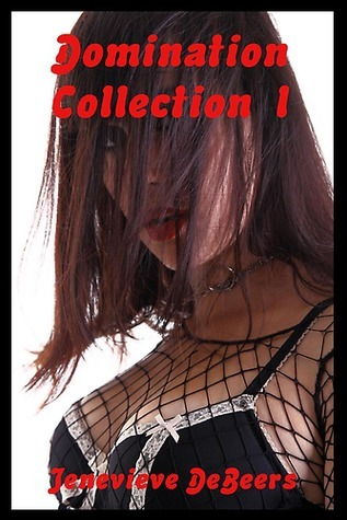 Domination Collection I Jenevieve DeBeers