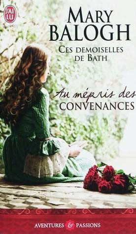Au mépris des convenances (Ces demoiselles de Bath, #4)  by  Mary Balogh