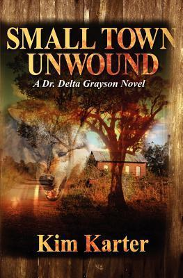 Small Town Unwound  by  Kim Karter