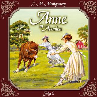 Anne in Avonlea 5: Die neue Lehrerin  by  L.M. Montgomery
