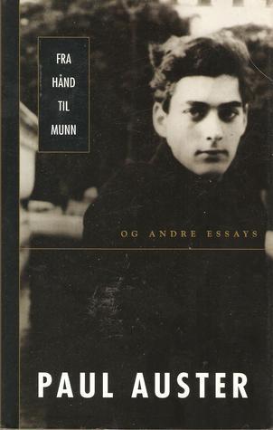 Fra Hånd Til Munn  by  Paul Auster