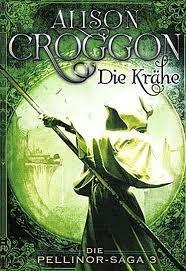 Die Krähe (Pellinor, #3) Alison Croggon
