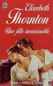 Une fille insaisissable  by  Elizabeth Thornton