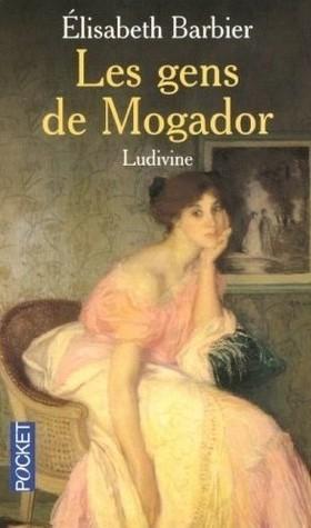 Ludivine (Les gens de Mogador, #2) Élisabeth Barbier