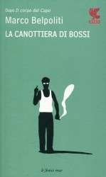 La canottiera di Bossi  by  Marco Belpoliti
