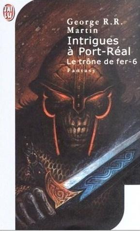 Intrigues à Port-Réal (Le trône de fer, #6)  by  George R.R. Martin