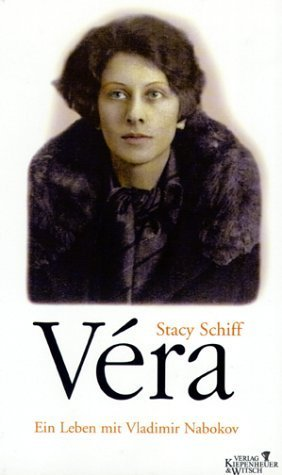 Véra: Ein Leben Mit Vladimir Nabokov Stacy Schiff