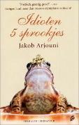 Idioten: 5 sprookjes Jakob Arjouni