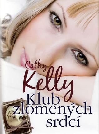 Klub zlomených srdcí  by  Cathy Kelly