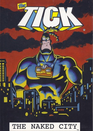 The Tick: The Naked City  by  Ben Edlund