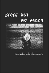 Close But No Pizza  by  Jade Blackmore
