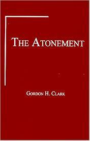 The Atonement (Trinity Paper, #17)  by  Gordon H. Clark