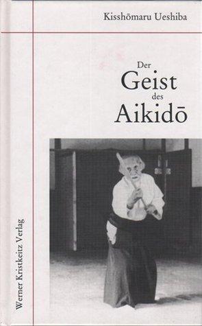 Der Geist des Aikidō Kisshomaru Ueshiba