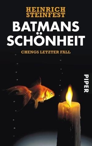 Batmans Schönheit: Chengs letzter Fall Heinrich Steinfest