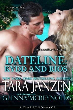 Dateline: Kydd And Rios  by  Glenna McReynolds