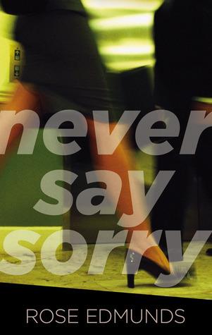 Never Say Sorry Rose Edmunds
