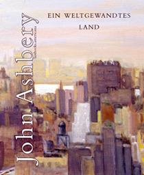 Ein weltgewandtes Land: Gedichte. Zweisprachig John Ashbery