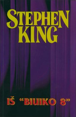 "Iš ""Biuiko 8"" (Stephen King Raštai, #41)  by  Stephen King"
