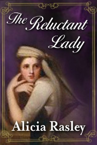The Reluctant Lady Alicia Rasley