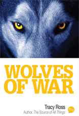 Wolves of War  by  Tracy Ross