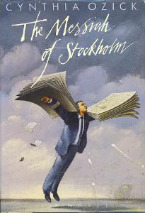 The Messiah of Stockholm  by  Cynthia Ozick