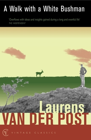 A Walk With A White Bushman  by  Laurens van der Post