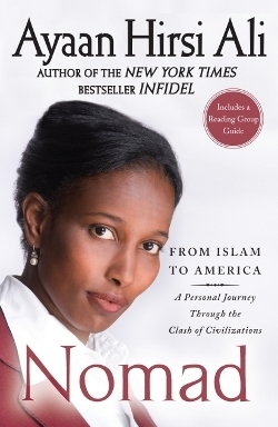 Nomad: From Islam to America: A Personal Journey Through the Clash of Civilizations  by  Ayaan Hirsi Ali