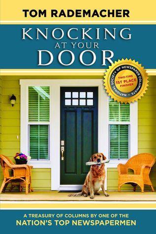 Knocking At Your Door  by  Tom Rademacher